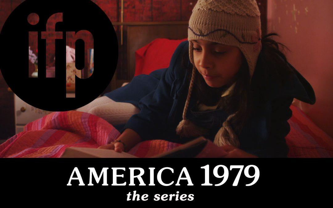 America 1979 – The Series invited to IFP Film Week